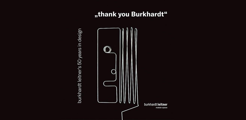 """""""THANK YOU BURKHARDT, Burkhardt Leitner's 50 Years in Design"""" at the Design Center Baden-Württemberg"""